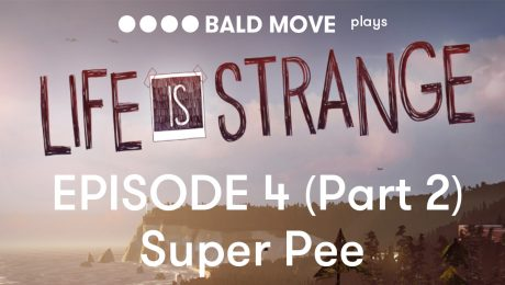 Life is Strange - Episode 4 (Part 2) - Super Pee