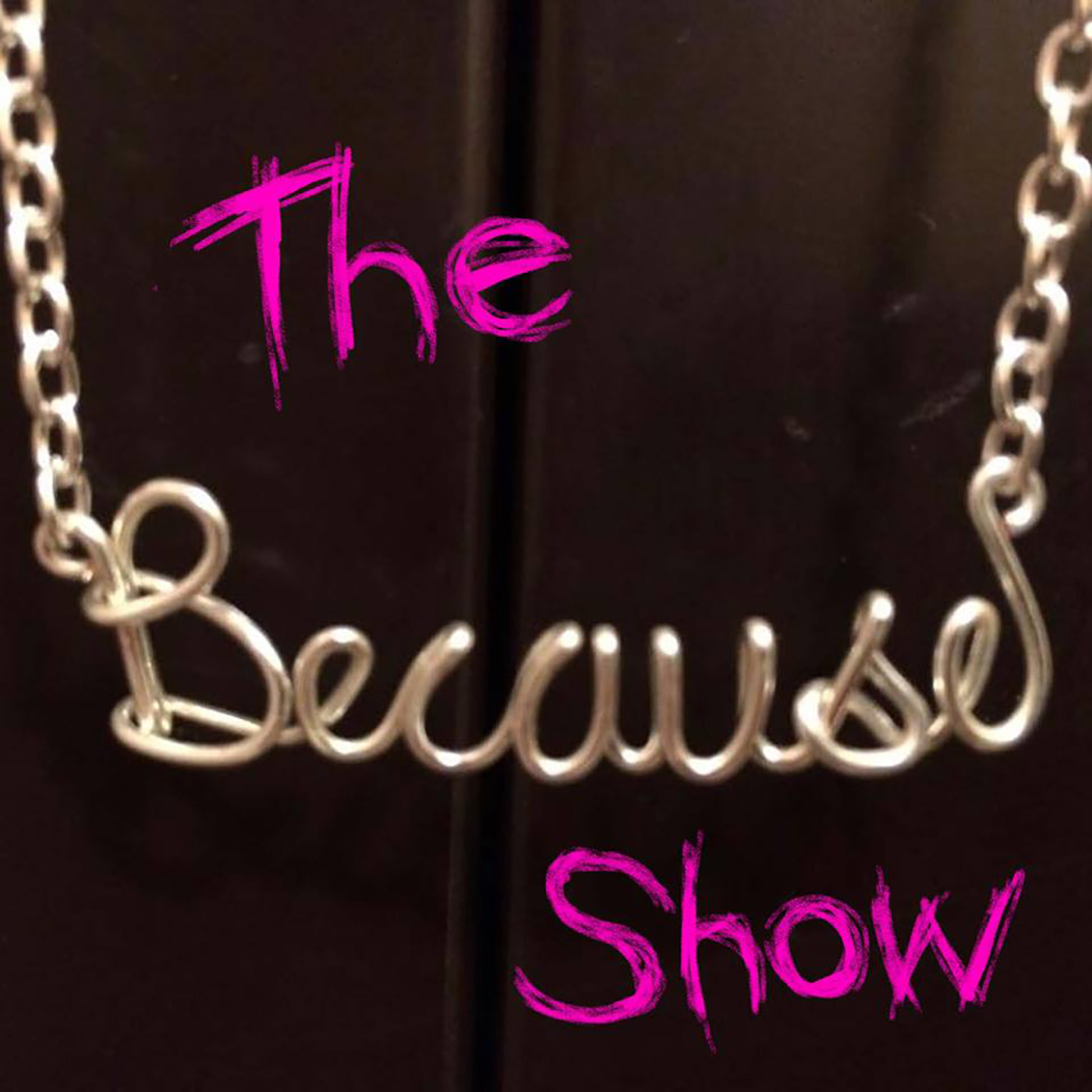 The Because Show